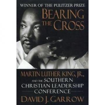 Bearing the Cross: Martin Luther King, Jr., And The Southern Christian...