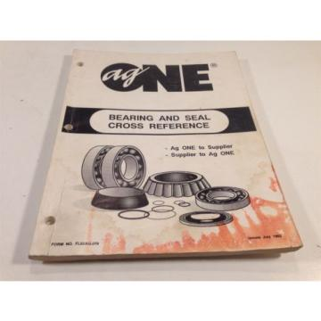 1992 Ag One Bearing and Seal Cross Reference