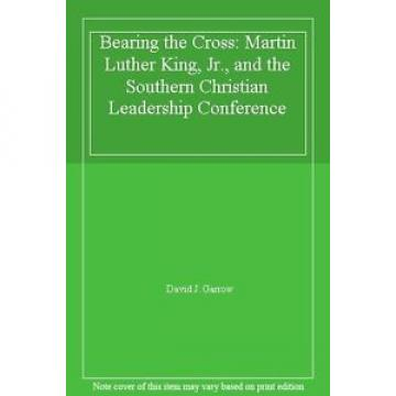 Bearing   the Cross: Martin Luther King, Jr., and the Southern Ch .9780224026031