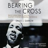 Bearing   the Cross by David J. Garrow CD 2010 Unabridged