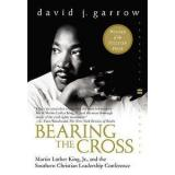 Bearing   the Cross: Martin Luther King, Jr., and the Southern Christian-ExLibrary
